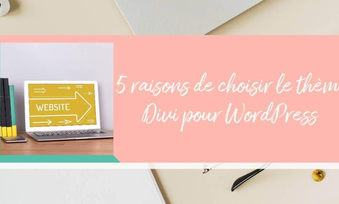5 raisons de choisir le thème Divi pour WordPress