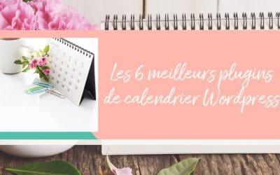 Les 6 meilleurs plugins de calendrier WordPress